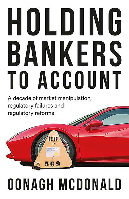 Holding bankers to account, Oonagh McDonald