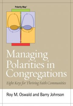 Managing Polarities in Congregations, Roy M. Oswald, Barry Johnson