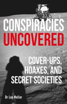 Conspiracies Uncovered, Lee Mellor