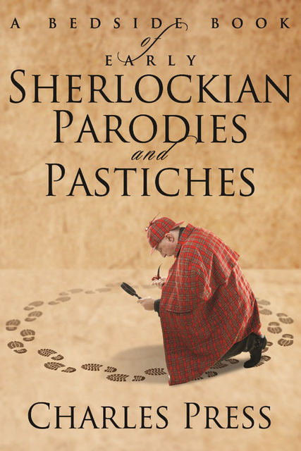 Bedside Book of Early Sherlockian Parodies and Pastiches, Charles Press