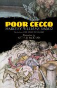 Poor Cecco, Margery Williams Bianco