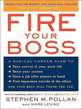 Fire Your Boss, Mark LeVine, Stephen Pollan