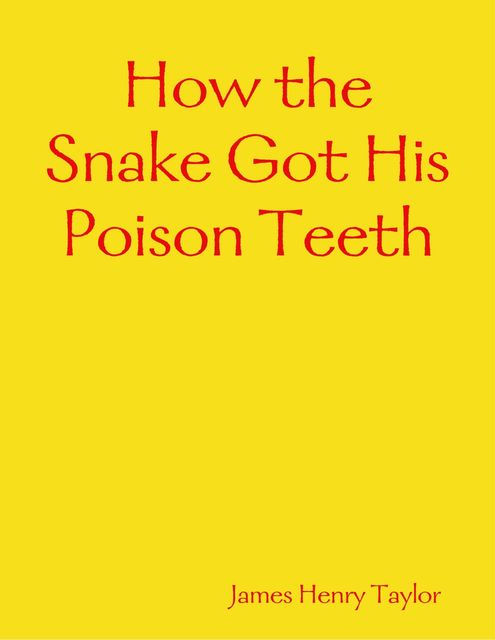 How the Snake Got His Poison Teeth, James Taylor