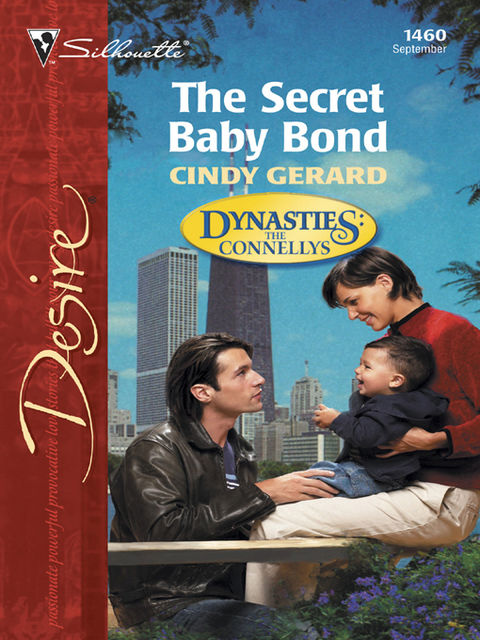 The Secret Baby Bond (Mills & Boon Desire) (Dynasties: The Connellys – Book 9), Cindy Gerard