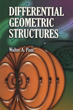 Differential Geometric Structures, Walter A.Poor