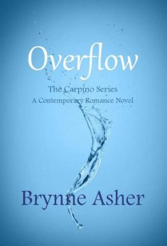 Overflow: The Carpino Series, Brynne Asher