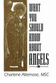 What You Should Know About Angels, Charlene Altemose