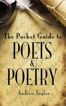 The Pocket Guide to Poets and Poetry, Andrew Taylor