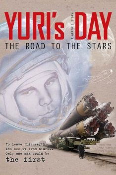 Yuri's Day: The Road To The Stars, Andrew King, Peter Hodkinson, Piers Bizony
