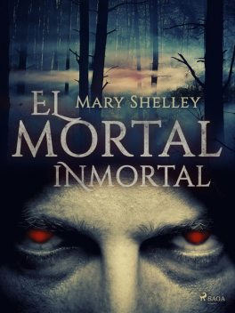 El mortal inmortal, Mary Shelley