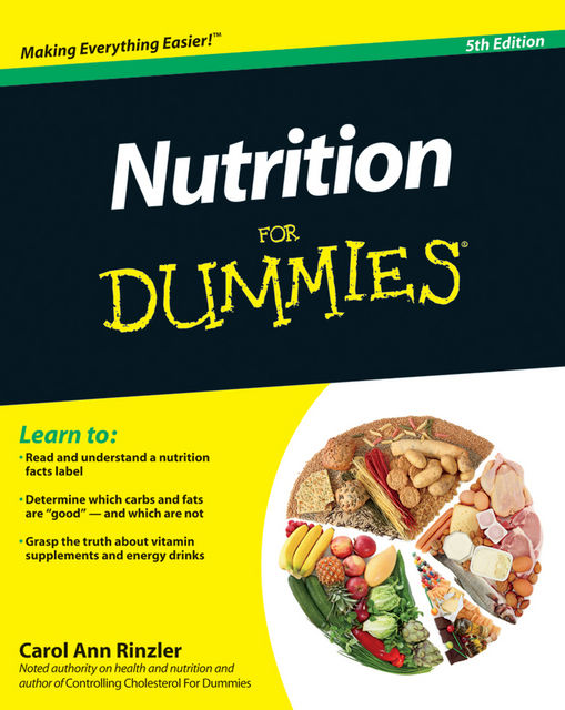 Nutrition For Dummies, 5th Edition, Carol Ann Rinzler