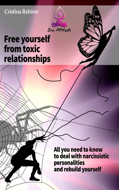 Free yourself from toxic relationships, Cristina Rebiere