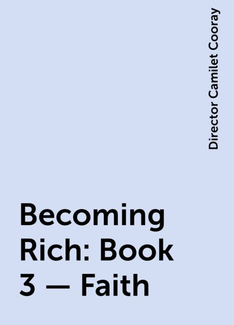 Becoming Rich : Book 3 – Faith, Director Camilet Cooray