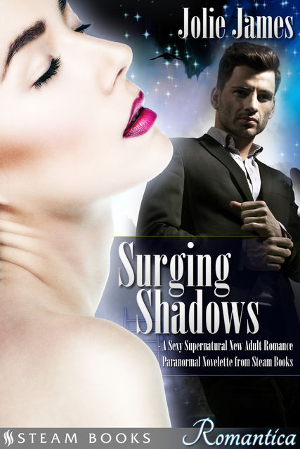 Surging Shadows – A Sexy Supernatural New Adult Romance Paranormal Novelette from Steam Books, Steam Books, Jolie James