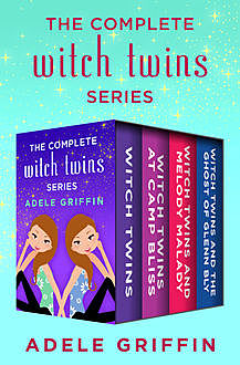 The Complete Witch Twins Series, Adele Griffin