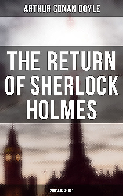 The Return of Sherlock Holmes (Complete Edition), Arthur Conan Doyle9788026882244