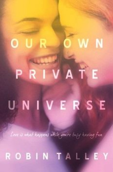Our Own Private Universe, Robin Talley