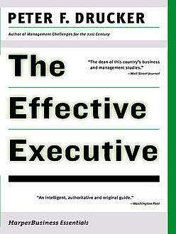 The Effective Executive, Peter Drucker