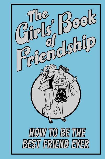 The Girls' Book of Friendship, Gemma Reece
