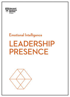 Leadership Presence (HBR Emotional Intelligence Series), Deborah Tannen, Harvard Business Review, Amy Jen Su, John Beeson, Amy Cuddy