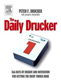 The Daily Drucker: 366 Days of Insight and Motivation for Getting the Right Things Done, Peter Drucker, Harperbusiness