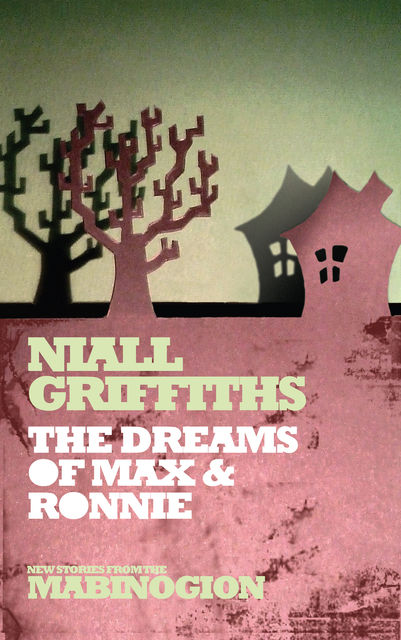 The Dreams of Max & Ronnie, Niall Griffiths