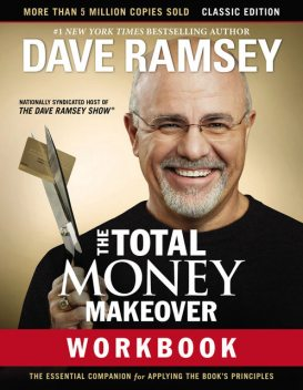 The Total Money Makeover Workbook: Classic Edition, Dave Ramsey