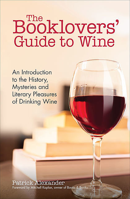 The Booklovers' Guide to Wine, Patrick Alexander