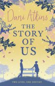 The Story Of Us, Dani Atkins