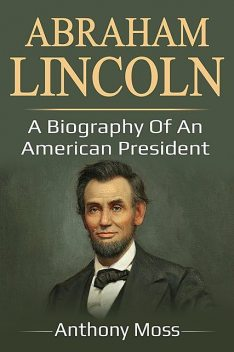 Abraham Lincoln, Anthony Moss