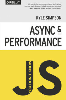 You don't know JS: Async & Performance, Kyle Simpson