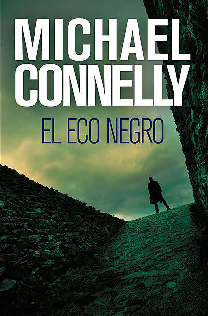 El Eco Negro, Michael Connelly