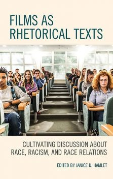 Films as Rhetorical Texts, Christopher, Shearon Roberts, Vinod Kumar, Tina Harris, Raymond Blanton, Gregory A. Cranmer, Janice D. Hamlet, David Stamps, Debra C. Smith, Gordon Alley-Young, Gregory Adamo, P. Sudheer Kumar, Rekha Sharma, Sheryl Lidzy, Tewodros Workneh, y Joy Davis