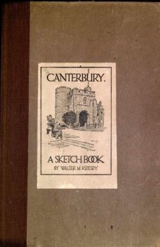 Canterbury; A Sketch Book, Walter M. Keesey
