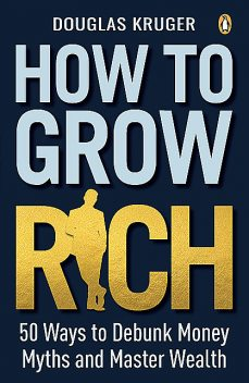 How to Grow Rich, Douglas Kruger