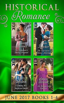 Historical Romance June 2017 Books 1 – 4, Annie Burrows, Terri Brisbin, Jenni Fletcher, Laurie Benson