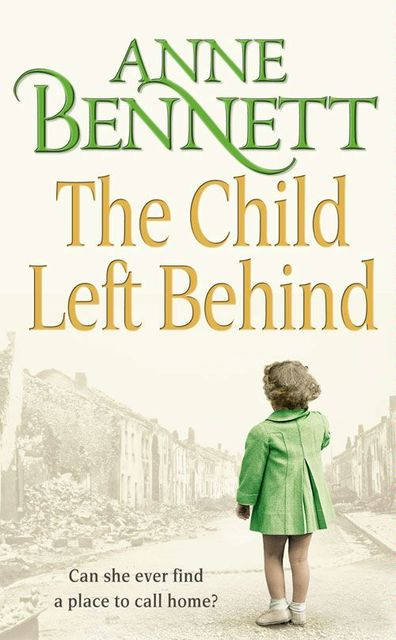 The Child Left Behind, Anne Bennett