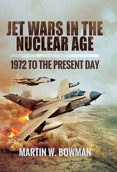 Jet Wars in the Nuclear Age, Martin Bowman