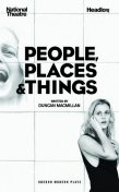 People, Places & Things, Duncan Macmillan