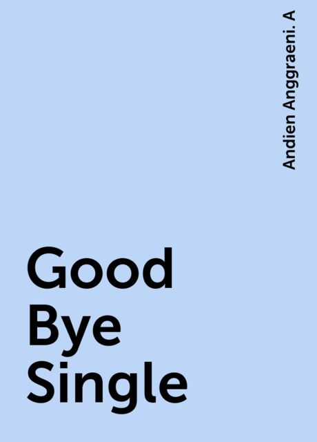 Good Bye Single, Andien Anggraeni. A