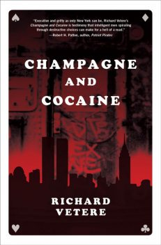 Champagne and Cocaine, Richard Vetere