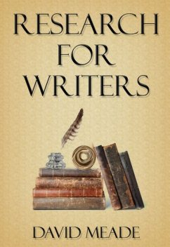 Research for Writers, David Meade