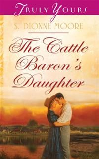 Cattle Baron's Daughter, S. Dionne Moore