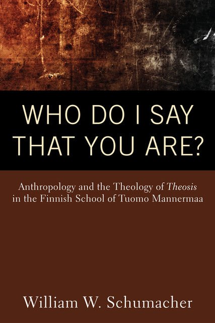 Who Do I Say That You Are, William W. Schumacher