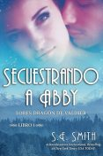 Secuestrando a Abby, Smith S.E.