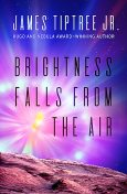 Brightness Falls From the Air, James Tiptree