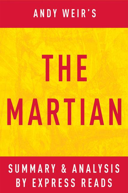 The Martian by Andy Weir | Summary & Analysis, EXPRESS READS