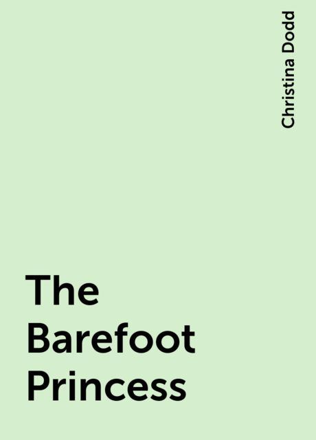 The Barefoot Princess, Christina Dodd