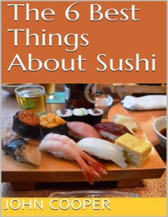 The 6 Best Things About Sushi, Ray Holmes