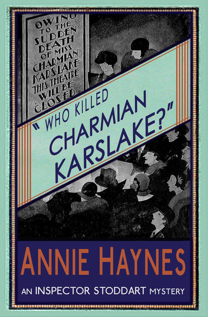 Who Killed Charmian Karslake?, Annie Haynes